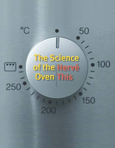 The Science of the Oven (Arts and: This, Hervé