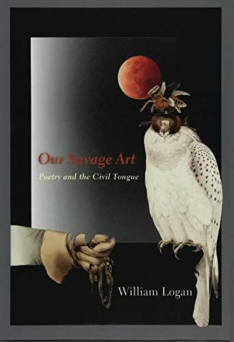 9780231147323: Our Savage Art: Poetry and the Civil Tongue