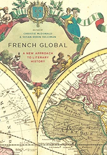 9780231147408: French Global - A New Approach to Literary History