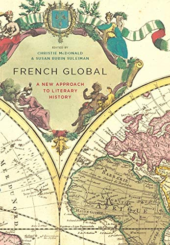 9780231147415: French Global - A New Approach to Literary History