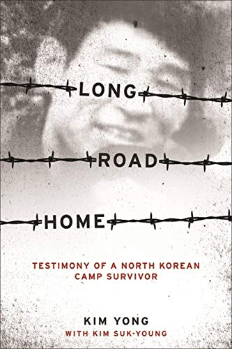 9780231147460: Long Road Home: Testimony of a North Korean Camp Survivor