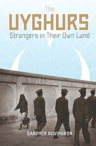 9780231147583: The Uyghurs: Strangers in Their Own Land