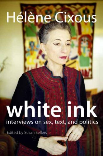 9780231147767: White Ink: Interviews on Sex, Text, and Politics (European Perspectives: A Series in Social Thought and Cultural Criticism)