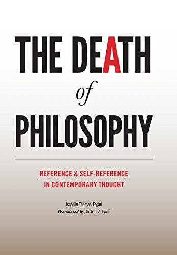 The Death of Philosophy: Reference and Self-reference in Contemporary Thought (9780231147781) by Thomas-Fogiel, Isabelle