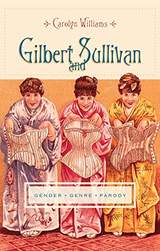 9780231148054: Gilbert and Sullivan: Gender, Genre, Parody (Gender and Culture Series)