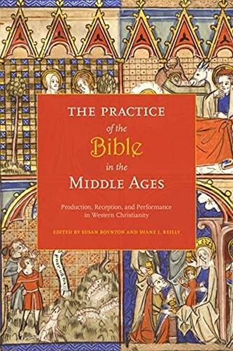 9780231148269: The Practice of the Bible in the Middle Ages: Production, Reception, & Performance in Western Christianity