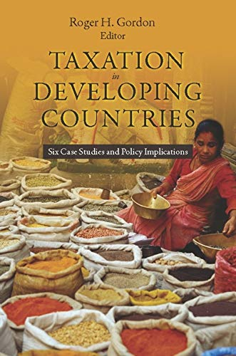 Taxation in Developing Countries: Six Case Studies and Policy Implications (Hardback)