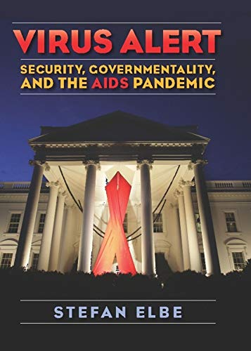 9780231148689: Virus Alert: Security, Governmentality, and the AIDS Pandemic