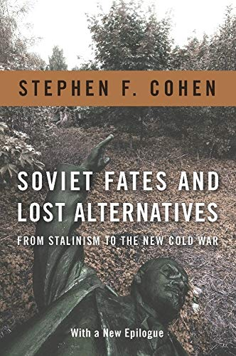 9780231148962: Soviet Fates and Lost Alternatives: From Stalinism to the New Cold War