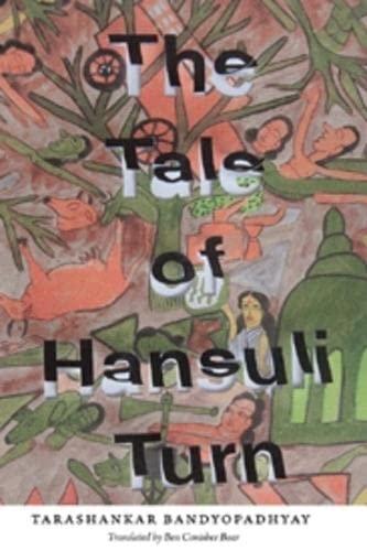 The Tale of Hansuli Turn (Paperback): Tarashankar Bandopadhyay