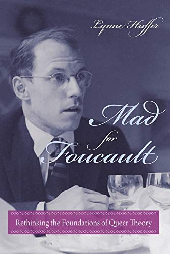 9780231149181: Mad for Foucault: Rethinking the Foundations of Queer Theory (Gender and Culture Series)