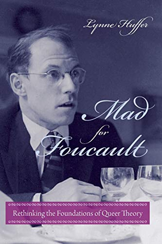 9780231149198: Mad for Foucault: Rethinking the Foundations of Queer Theory (Gender and Culture)
