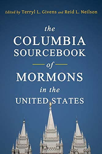 9780231149426: The Columbia Sourcebook of Mormons in the United States