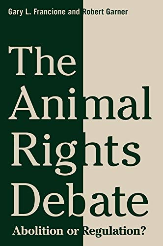 9780231149549: The Animal Rights Debate - Abolition or Regulation?