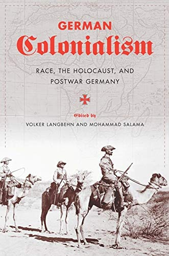 9780231149723: German Colonialism: Race, the Holocaust, and Postwar Germany