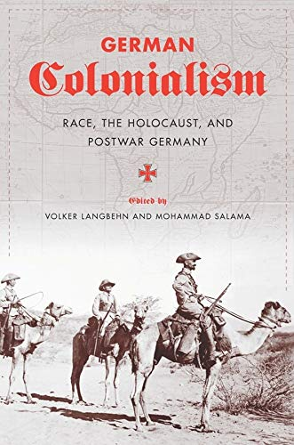 9780231149730: German Colonialism: Race, the Holocaust, and Postwar Germany