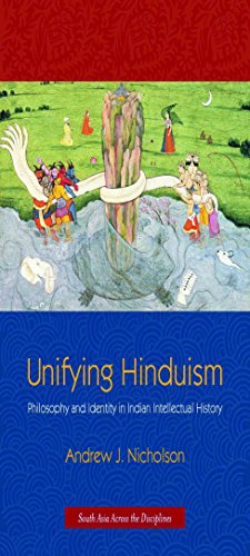 9780231149860: Unifying Hinduism: Philosophy and Identity in Indian Intellectual History (South Asia Across the Disciplines)