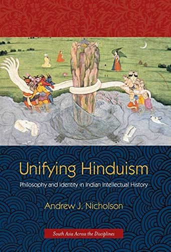 9780231149877: Unifying Hinduism: Philosophy and Identity in Indian Intellectual History (South Asia Across the Disciplines)