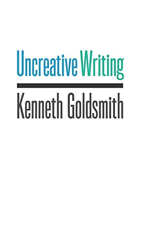9780231149907: Uncreative Writing: Managing Language in the Digital Age