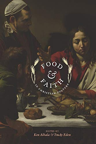 9780231149969: Food & Faith in Christian Culture (Arts & Traditions of the Table: Perspectives on Culinary History)