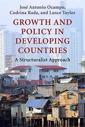 9780231150149: Growth and Policy in Developing Countries: A Structuralist Approach (Initiative for Policy Dialogue at Columbia: Challenges in Development and Globalization)