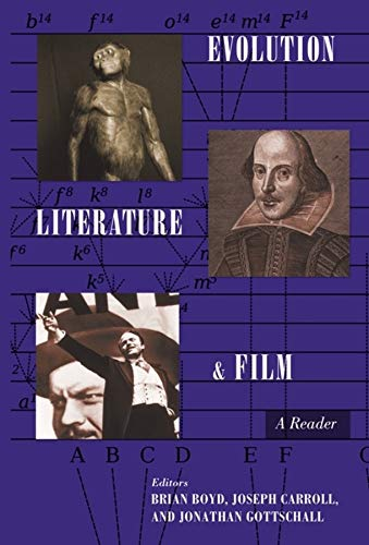 Evolution, Literature, and Film: A Reader: Brian Boyd, Jonathan Gottschall, Joseph Carroll