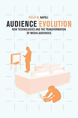 9780231150354: Audience Evolution: New Technologies and the Transformation of Media Audiences