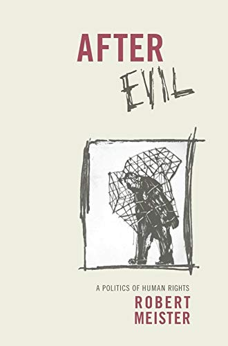 9780231150378: After Evil: A Politics of Human Rights (Columbia Studies in Political Thought / Political History)