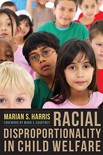 9780231150460: Racial Disproportionality in Child Welfare