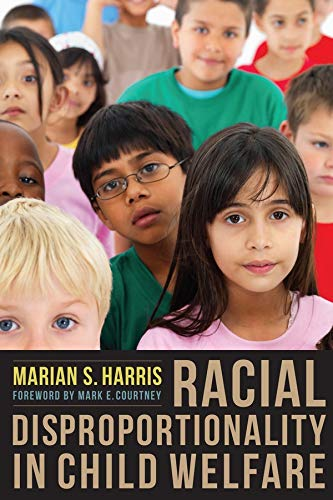 9780231150477: Racial Disproportionality in Child Welfare