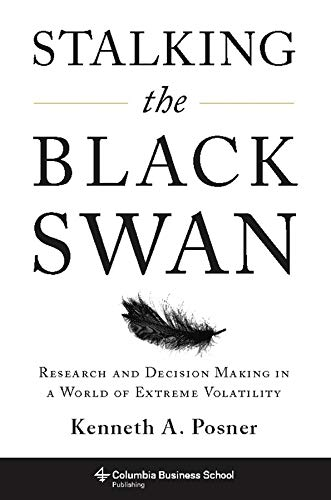 9780231150484: Stalking the Black Swan: Research and Decision Making in a World of Extreme Volatility (Columbia Business School Publishing)