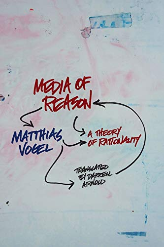 9780231150583: Media of Reason: A Theory of Rationality