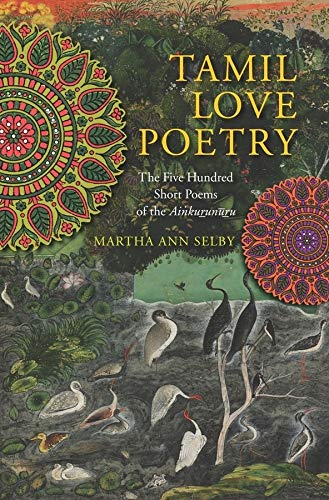 9780231150644: Tamil Love Poetry: The Five Hundred Short Poems of the Ainkurunuru (Translations from the Asian Classics)
