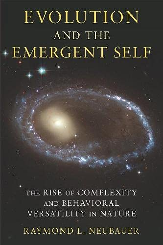 9780231150705: Evolution and the Emergent Self: The Rise of Complexity and Behavioral Versatility in Nature