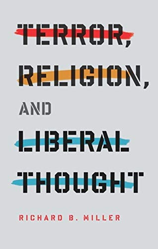9780231150989: Terror, Religion, and Liberal Thought (Columbia Series on Religion and Politics)
