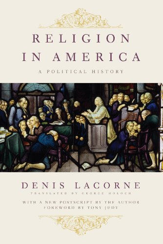 Religion in America: A Political History (Religion, Culture, and Public Life) (0231151012) by Denis Lacorne