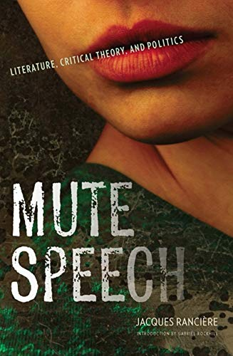Mute Speech: Literature, Critical Theory, and Politics (New Directions in Critical Theory): ...
