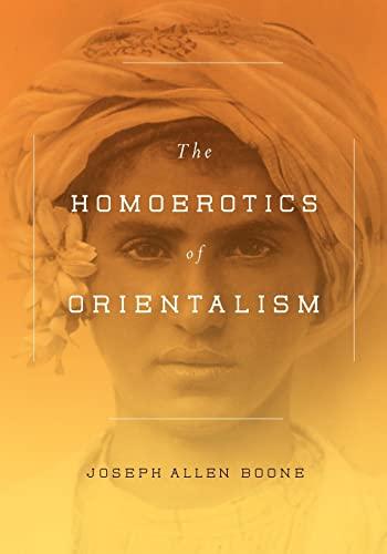 9780231151115: The Homoerotics of Orientalism