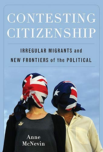 Contesting Citizenship (Hardcover): Anne Mcnevin