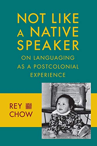 9780231151450: Not Like a Native Speaker: On Languaging As a Postcolonial Experience