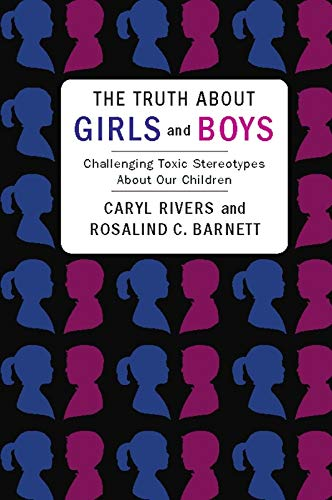 9780231151634: The Truth about Girls and Boys: Challenging Toxic Stereotypes about Our Children