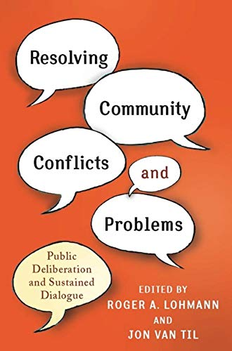 9780231151689: Resolving Community Conflicts and Problems: Public Deliberation and Sustained Dialogue