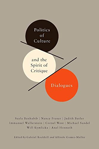 9780231151870: Politics of Culture and the Spirit of Critique: Dialogues (New Directions in Critical Theory)