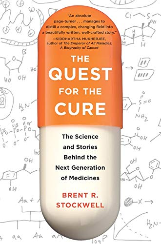 The Quest for the Cure The Science and Stories Behind the Next Generation of Medicines