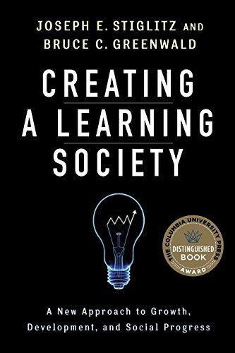 Creating a Learning Society (Hardcover): Joseph E. Stiglitz