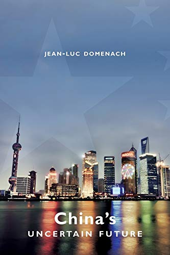 China's Uncertain Future (Hardcover): Jean-Luc Domenach