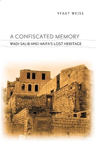 9780231152266: A Confiscated Memory: Wadi Salib and Haifa's Lost Heritage