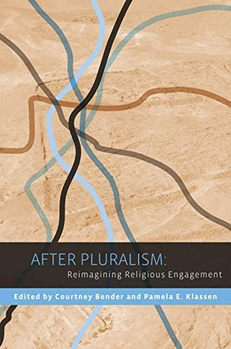 After Pluralism: Reimagining Religious Engagement (Hardback)