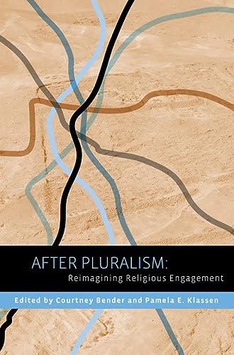 9780231152327: After Pluralism: Reimagining Religious Engagement (Religion, Culture, and Public Life)