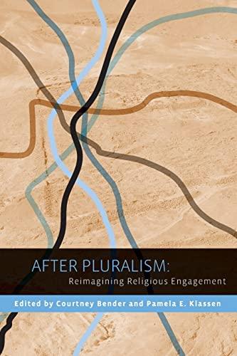 9780231152334: After Pluralism: Reimagining Religious Engagement (Religion, Culture, and Public Life)